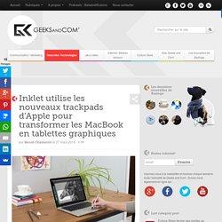 Inklet utilise les nouveaux trackpads d'Apple pour transformer les MacBook en tablettes graphiques