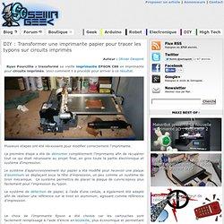 Transformer une imprimante papier pour tracer les typons sur circuits imprimés