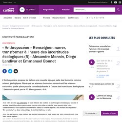 « Anthropocène » Renseigner, narrer, transformer à l'heure des incertitudes écologiques (5) - Alexandre Monnin, Diego Landivar et Emmanuel Bonnet