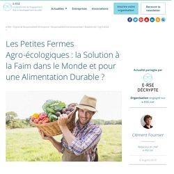 E-RSE - AOUT 2016 - Les Petites Fermes Agro-écologiques : la Solution à la Faim dans le Monde et pour une Alimentation Durable ?