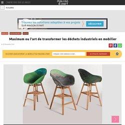 L'art de transformer les déchets industriels... en mobilier - 05/01/17