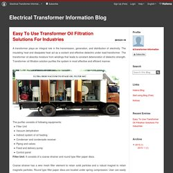 Easy To Use Transformer Oil Filtration Solutions For Industries - Electrical Transformer Information Blog