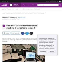 Comment transformer Internet en machine à remonter le temps ?