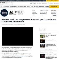 Rentrée 2016 : un programme innovant pour transformer la classe en laboratoire