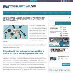 Transformer des lecteurs en clients : stratégie presse avancée