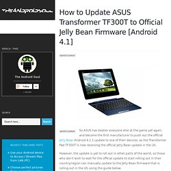How to Update ASUS Transformer TF300T to Official Jelly Bean Firmware [Android 4.1]