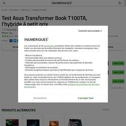 Asus Transformer Book T100TA : Test complet - Ordinateur Portable