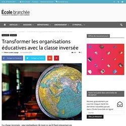 Transformer les organisations éducatives avec la classe inversée