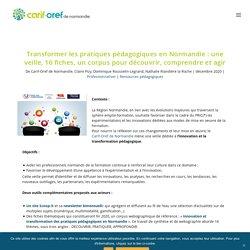 Transformer les pratiques pédagogiques en Normandie : une veille, 16 fiches, un corpus pour découvrir, comprendre et agir - Carif-Oref de Normandie !