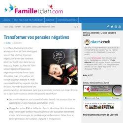 Transformer vos pensées négatives