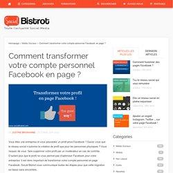 Comment transformer votre compte personnel Facebook en page ?