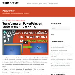 Transformer un PowerPoint en Vidéo 1080p - Tuto PPT #7