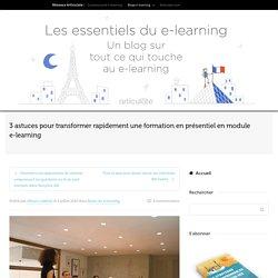 3 astuces pour transformer rapidement une formation en présentiel en module e-learning