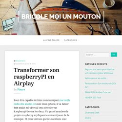 Transformer son raspberryPI en Airplay - Bricole moi un mouton