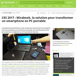 CES 2017 : Mirabook, la solution pour transformer un smartphone en PC portable - FrAndroid - CES 2017