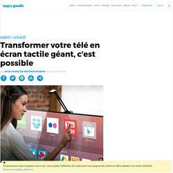 Transformer votre télé en écran tactile géant, c'est possible