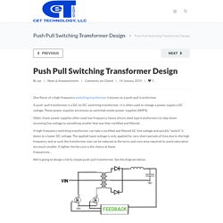 Push Pull Switching Transformer Design - CET Technology