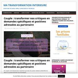 Couple : transformer nos critiques en demandes spécifiques et positives adressées au partenaire - Ma transformation interieure