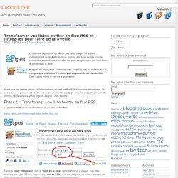 Transformer vos listes twitter en flux RSS et filtrez les pour faire de la veille