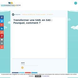 ▷ Transformer une SARL en SAS : Pourquoi, comment ?
