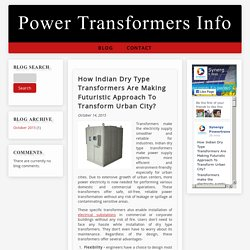 How Indian Dry Type Transformers Are Making Futuristic Approach To Transform Urban City?