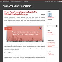 Power Transformers Exporters Explain The Effects Of Leakage Inductance - TRANSFORMERS INFORMATION