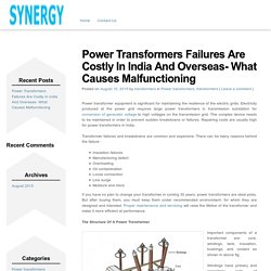 Electrical Power Transformers Guide Articles » Power Transformers Failures Are Costly In India And Overseas- What Causes Malfunctioning