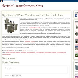 Electrical Transformers News: Significance Of Power Transformers For Urban Life In India