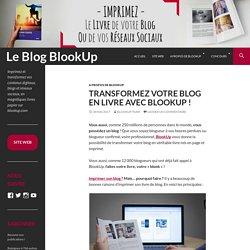 Transformez votre blog en livre avec BlookUp !