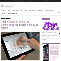 Adobe PaintCan pour iPad : transformez vos photos en toile de maître - iPhonologie.fr