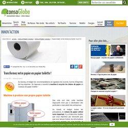 Transformez votre papier en papier toilette !