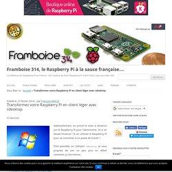 Transformez votre Raspberry Pi en client léger avec rdesktop - Framboise 314, le Raspberry Pi à la sauce française....