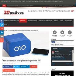 Transformez votre smartphone en imprimante 3D !