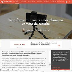 Transformez un vieux smartphone en caméra de sécurité - Tech
