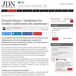 Sécurité réseaux : transformez les modèles traditionnels dès maintenant!