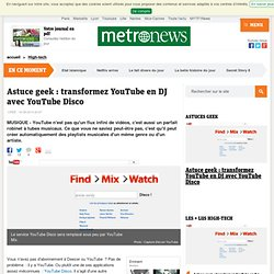 Astuce geek : transformez YouTube en DJ avec YouTube Disco