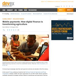 Mobile payments: How digital finance is transforming agriculture