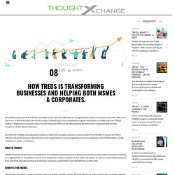 How TReDS Is Transforming Businesses And Helping Both MSMEs & Corporates. – M1xchange
