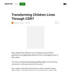Transforming Children Lives Through CSR?