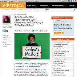 Kindness Matters: Transforming Your Classroom and Creating a Bully-Free School