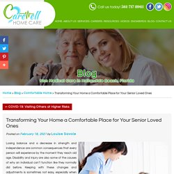 Transforming Your Home a Comfortable Place for Your Senior Loved Ones