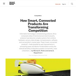 How Smart, Connected Products Are Transforming Competition - HBR