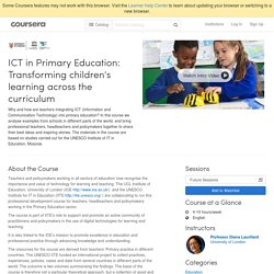 ICT in Primary Education: Transforming children's learning across the curriculum - University of London