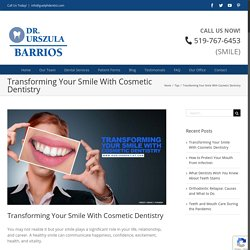 Transforming Your Smile With Cosmetic Dentistry