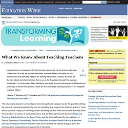 What We Know About Teaching Teachers - Transforming Learning