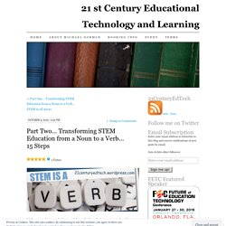 Part Two… Transforming STEM Education from a Noun to a Verb… 15 Steps