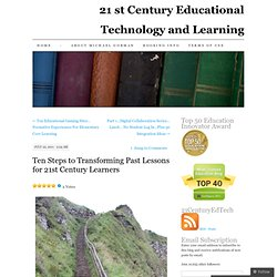 Ten Steps to Transforming Past Lessons for 21st Century Learners