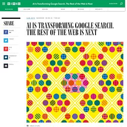 AI Is Transforming Google Search. The Rest of the Web Is Next