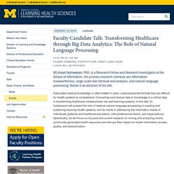 Faculty Candidate Talk: Transforming Healthcare through Big Data Analytics: The Role of Natural Language Processing