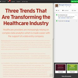 Three Trends That Are Transforming the Healthcare Industry